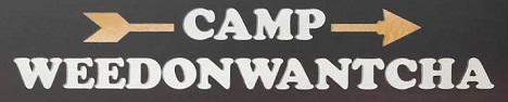 Camp Weedonwantcha