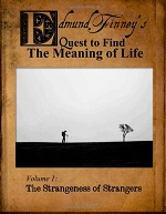 Edmund Finney's Quest to Find the Meaning of Life Volume 1