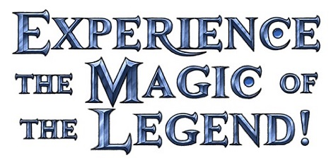 Experience the Magic of the Legend!