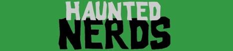 Haunted Nerds
