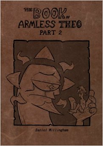 Head Doctor Productions: The Book of Armless Theo Part 2