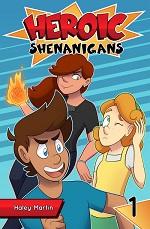 Heroic Shenanigans Volume 1