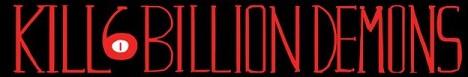 Kill Six Billion Demons