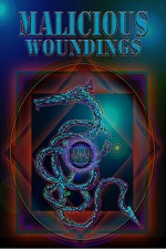 Malicious Woundings Volume 1