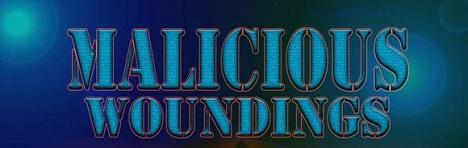 Malicious Woundings