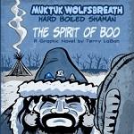 Muktuk Wolfsbreath Volume 1