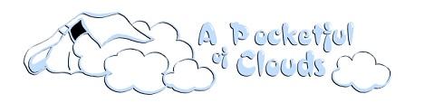 A Pocketful of Clouds