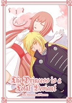 The Princess is a Total Deviant Volume 1