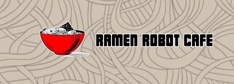 Ramen Robot Cafe