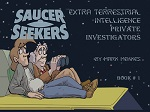 The Saucer Seekers #1