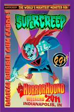 Supercreep Horrorhound Weekend #1