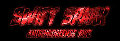 Swift Spark and the Defense Five