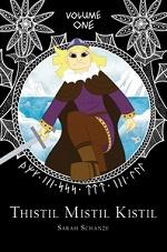 Thistil Mistil Kistil Volume 1
