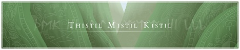 Thistil Mistil Kistil