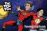 Tic Toc Tom - Temptation